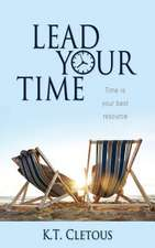 Lead Your Time:  Time Is Your Best Resource