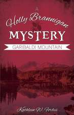 Garibaldi Mountain:  A Holly Brannigan Mystery Book 3