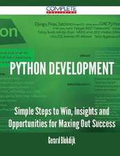 Python Development - Simple Steps to Win, Insights and Opportunities for Maxing Out Success