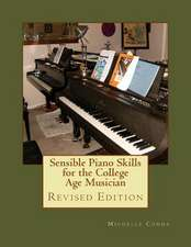 Sensible Piano Skills for the College Age Musician