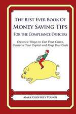 The Best Ever Book of Money Saving Tips for Compliance Officers