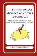The Best Ever Book of Money Saving Tips for Criminals