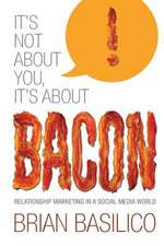 It's Not about You, It's about Bacon