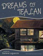 Dreams of Tealan:  An Organized Reference Guide to Caring for a Friend or Loved One at Home