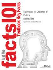 Studyguide for Challenge of Politics by Riemer, Neal, ISBN 9781452241470