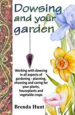 Dowsing and Your Garden