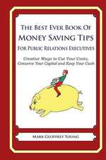 The Best Ever Book of Money Saving Tips for Public Relations Executives