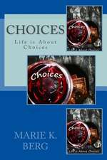 Choices, Life Is about Choices