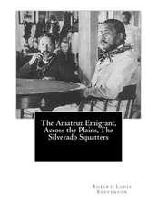 The Amateur Emigrant, Across the Plains, the Silverado Squatters