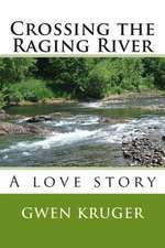 Crossing the Raging River