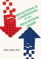 Reflections and Confessions of an Educational Leader
