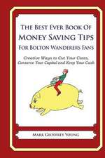 The Best Ever Book of Money Saving Tips for Bolton Wanderers Fans
