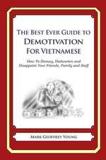 The Best Ever Guide to Demotivation for Vietnamese