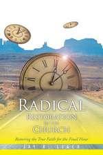 Radical Restoration in the Church