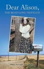 Dear Alison, the Road Long Traveled