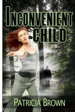 Inconvenient Child