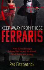 Keep Away from Those Ferraris