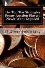 The Top Ten Strategies Penny Auction Players Never Want Exposed