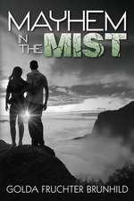 Mayhem in the Mist