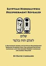 Egyptian Hieroglyphic Decipherment Revealed