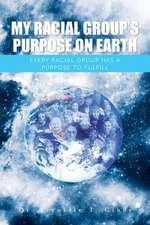 My Racial Group's Purpose on Earth