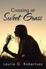 Crossing at Sweet Grass
