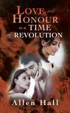 Love and Honour in a Time of Revolution