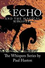 Echo and the Magical Whispers
