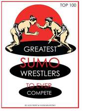 Greatest Sumo Wrestlers to Ever Compete