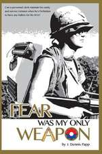 Fear Was My Only Weapon