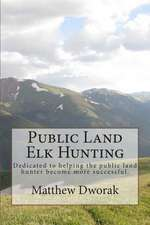 Public Land Elk Hunting (Black & White)