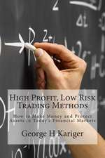 High Profit, Low Risk Trading Methods