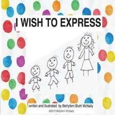 I Wish to Express