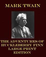 The Adventures of Huckleberry Finn - Large Print Edition