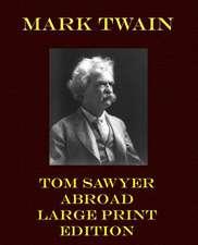 Tom Sawyer Abroad - Large Print Edition