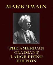 The American Claimant - Large Print Edition