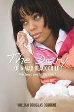 The Diary of a Mad Black Child