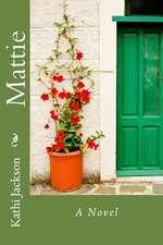 Mattie, a Novel