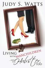 Living with Manchildren...and the Hubster, Too
