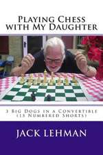 Playing Chess with My Daughter