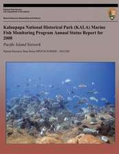 Kalaupapa National Historical Park (Kala) Marine Fish Monitoring Program Annual Status Report for 2008