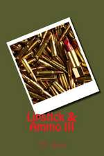 Lipstick & Ammo III