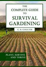 The Complete Guide to Survival Gardening
