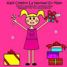 Kayli Celebro La Navidad En Mayo
