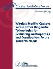 Wireless Motility Capsule Versus Other Diagnostic Technologies for Evaluating Gastroparesis and Constipation