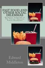 Fast Food and Other Social Dilemmas