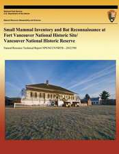 Small Mammal Inventory and Bat Reconnaissance at Fort Vancouver National Historic Site/ Vancouver National Historic Reserve