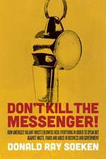 Don't Kill the Messenger!