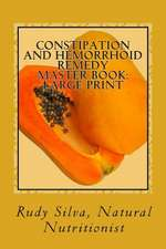 Constipation and Hemorrhoid Remedy Master Book
