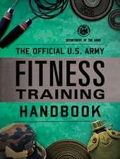 Official U.S. Army Fitness Training Handbook